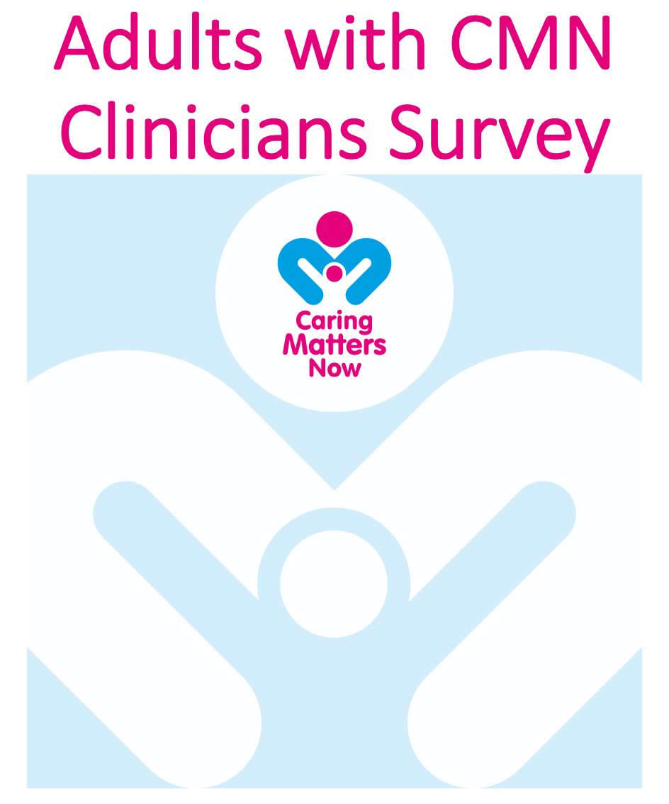 Adults with CMN Clinicians Survey